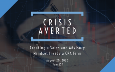 Crisis Averted: Creating a Sales and Advisory Mindset Inside a CPA Firm